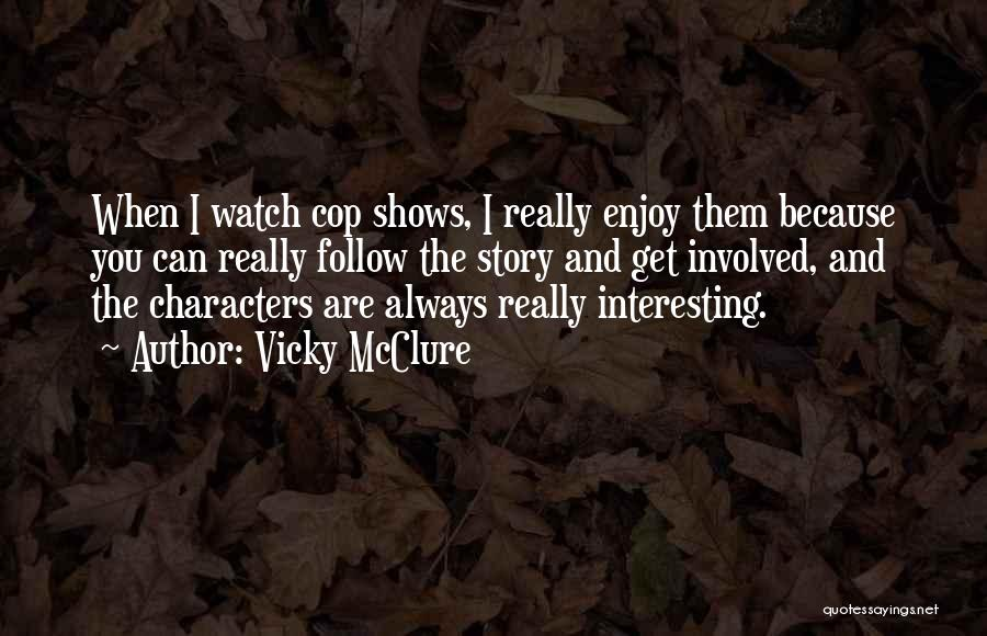Interesting Characters Quotes By Vicky McClure