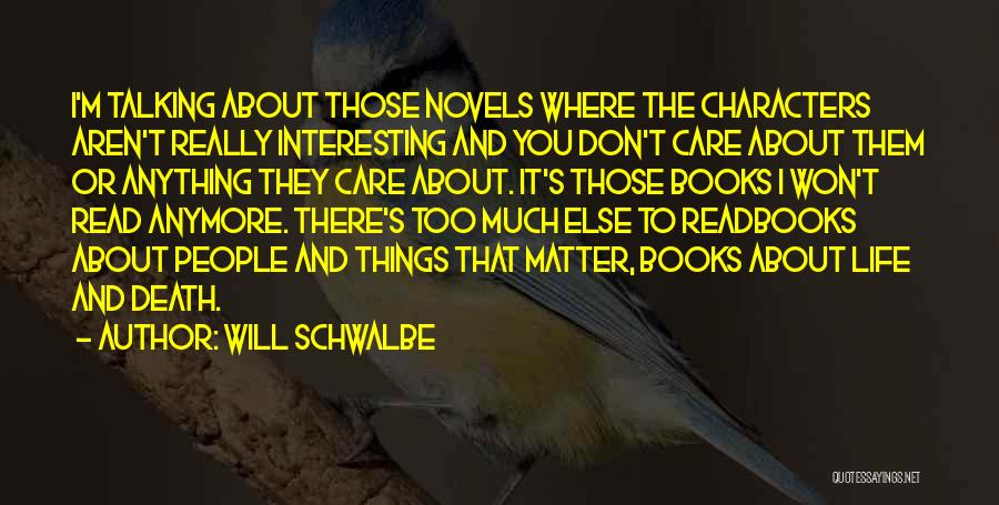 Interesting Characters Quotes By Will Schwalbe