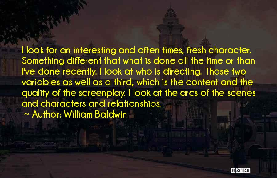 Interesting Characters Quotes By William Baldwin
