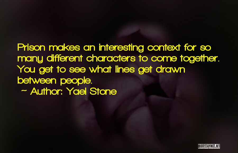 Interesting Characters Quotes By Yael Stone