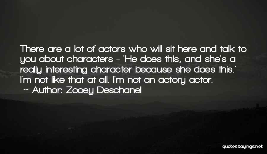 Interesting Characters Quotes By Zooey Deschanel