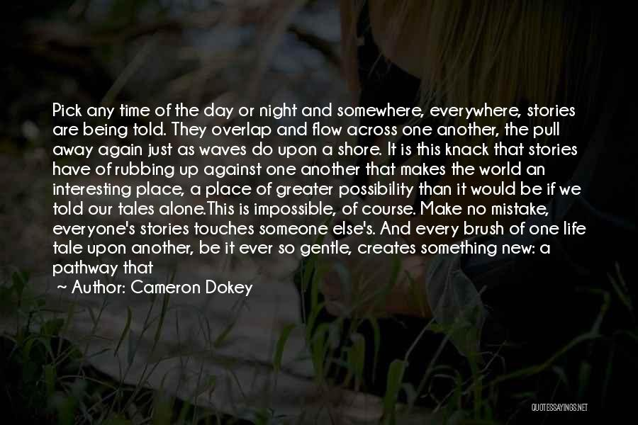 Interesting Day Quotes By Cameron Dokey