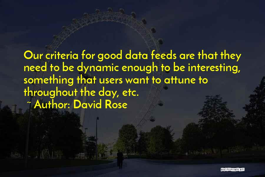 Interesting Day Quotes By David Rose