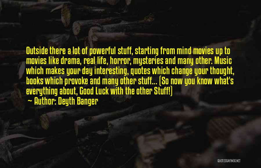 Interesting Day Quotes By Deyth Banger