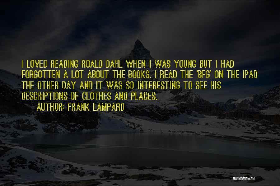 Interesting Day Quotes By Frank Lampard