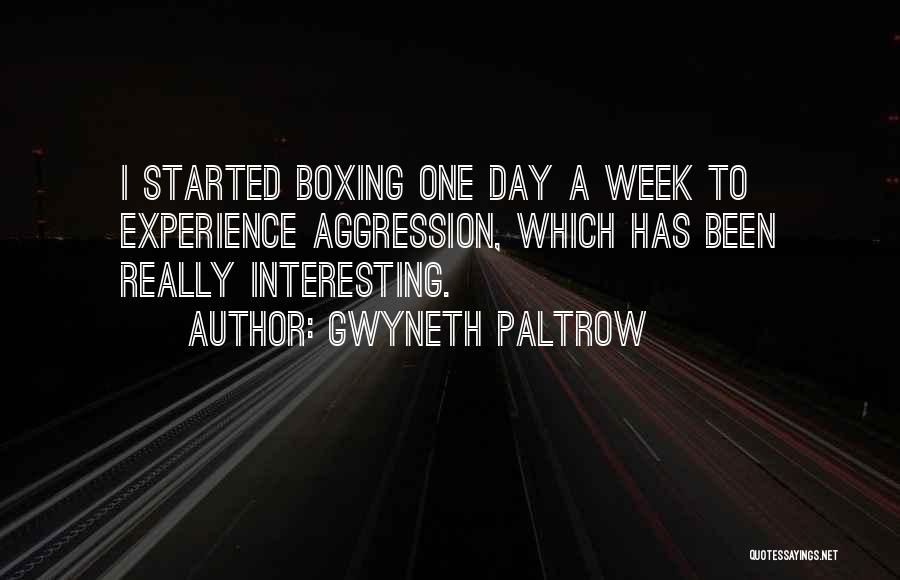 Interesting Day Quotes By Gwyneth Paltrow
