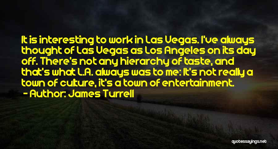 Interesting Day Quotes By James Turrell