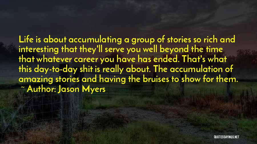 Interesting Day Quotes By Jason Myers
