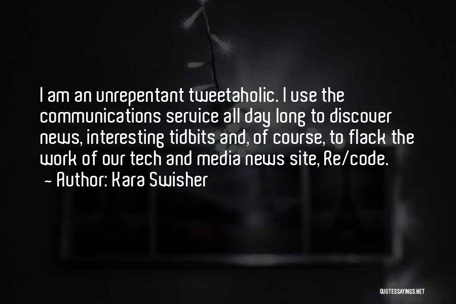 Interesting Day Quotes By Kara Swisher