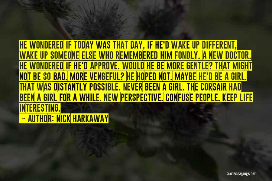 Interesting Day Quotes By Nick Harkaway