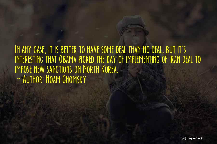 Interesting Day Quotes By Noam Chomsky