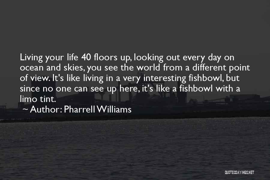 Interesting Day Quotes By Pharrell Williams