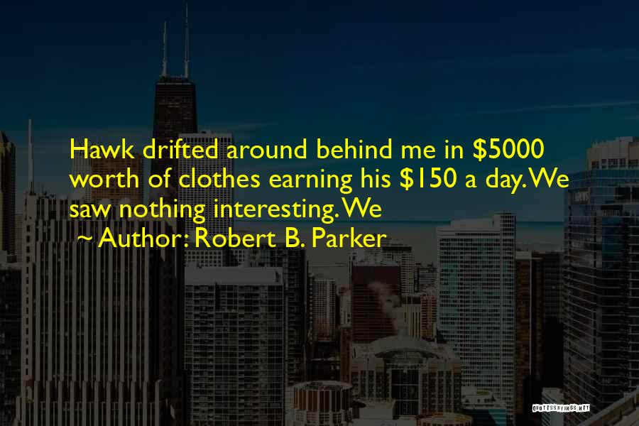 Interesting Day Quotes By Robert B. Parker