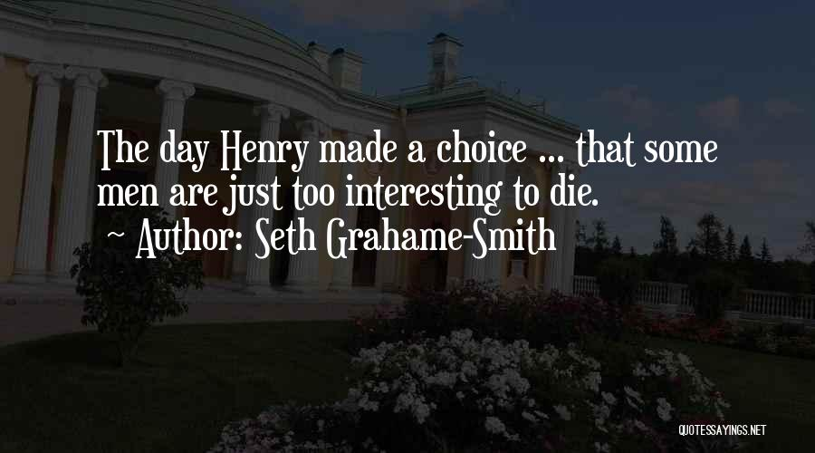 Interesting Day Quotes By Seth Grahame-Smith