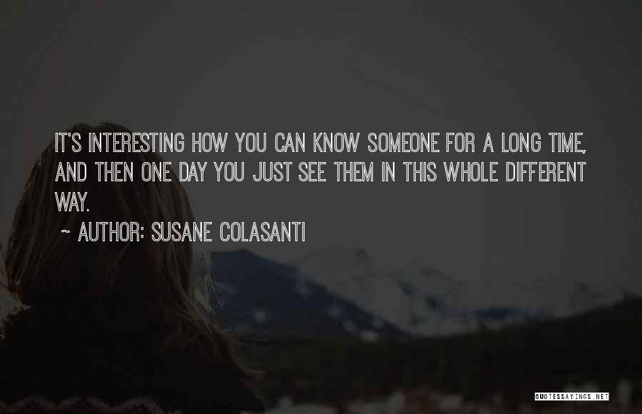 Interesting Day Quotes By Susane Colasanti