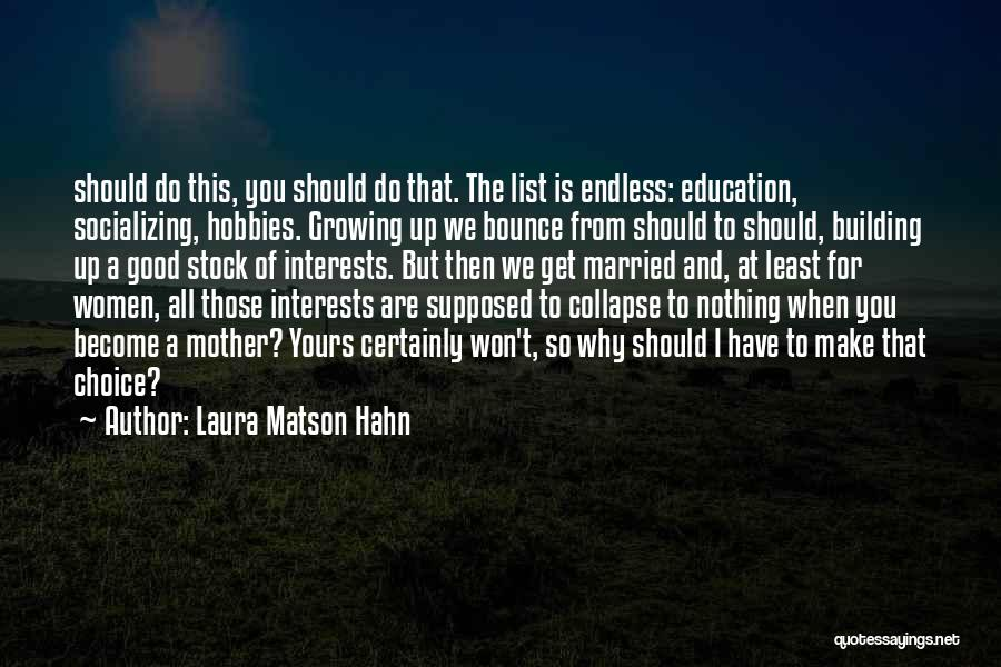 Interests And Hobbies Quotes By Laura Matson Hahn