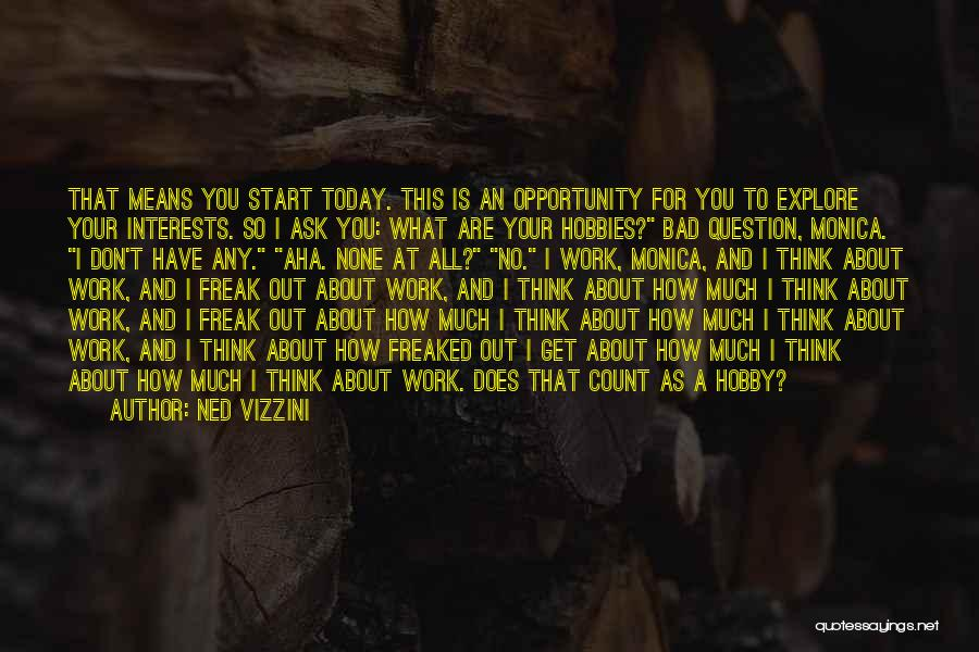 Interests And Hobbies Quotes By Ned Vizzini