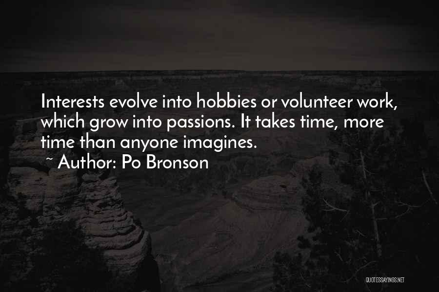 Interests And Hobbies Quotes By Po Bronson