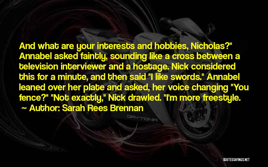Interests And Hobbies Quotes By Sarah Rees Brennan