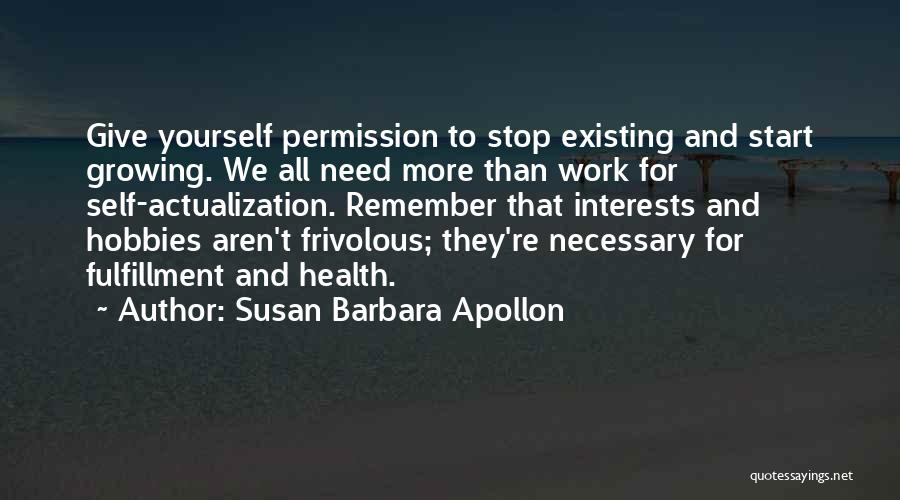 Interests And Hobbies Quotes By Susan Barbara Apollon