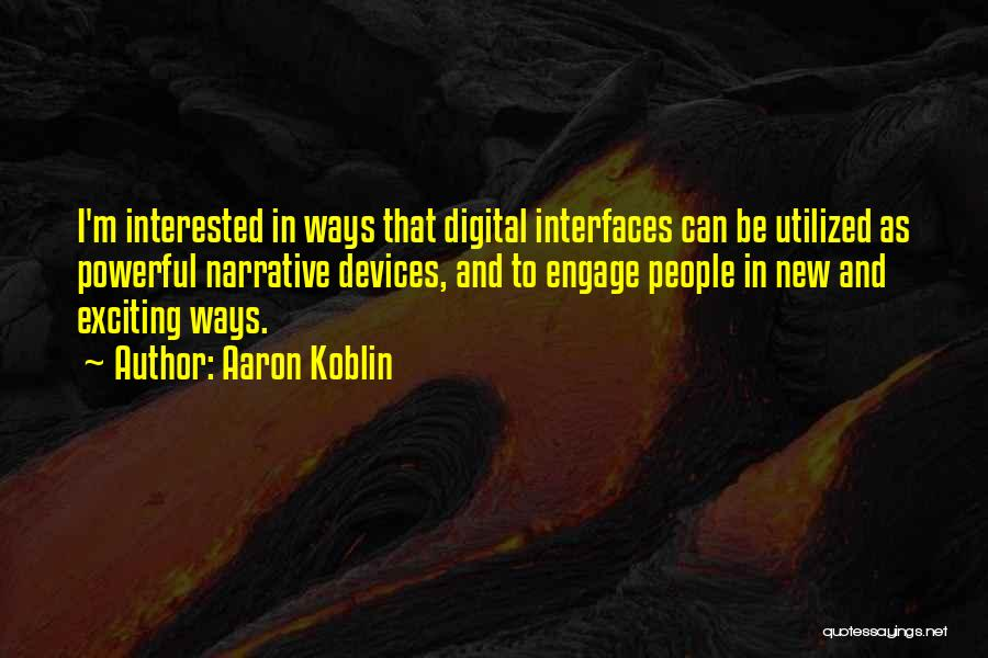 Interfaces Quotes By Aaron Koblin