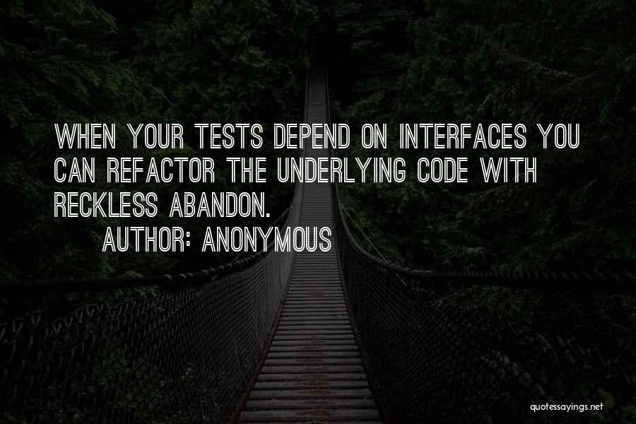 Interfaces Quotes By Anonymous