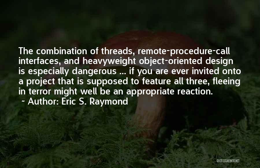 Interfaces Quotes By Eric S. Raymond