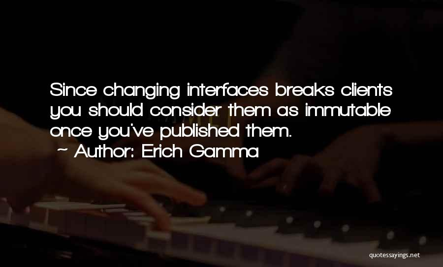 Interfaces Quotes By Erich Gamma