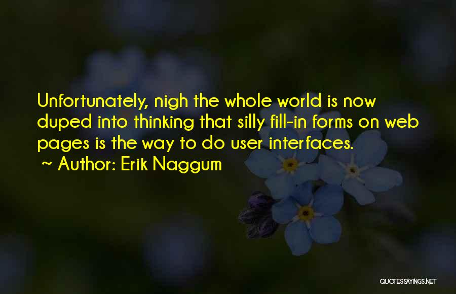Interfaces Quotes By Erik Naggum