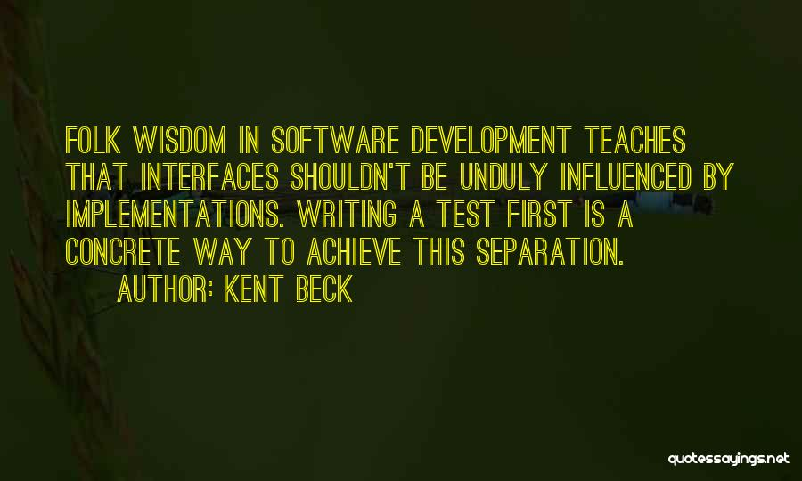 Interfaces Quotes By Kent Beck