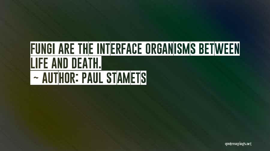 Interfaces Quotes By Paul Stamets