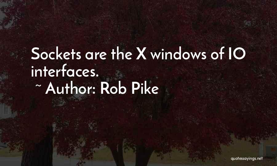Interfaces Quotes By Rob Pike