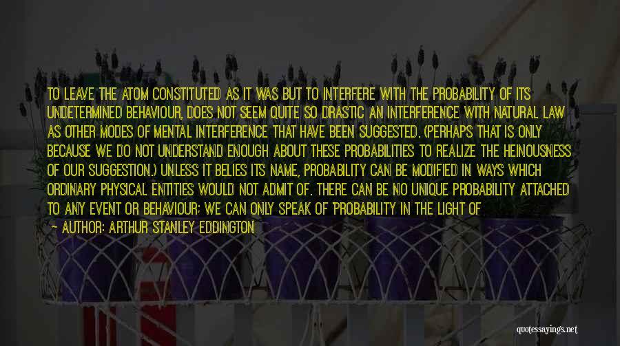 Interfere Quotes By Arthur Stanley Eddington