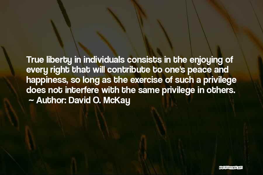 Interfere Quotes By David O. McKay