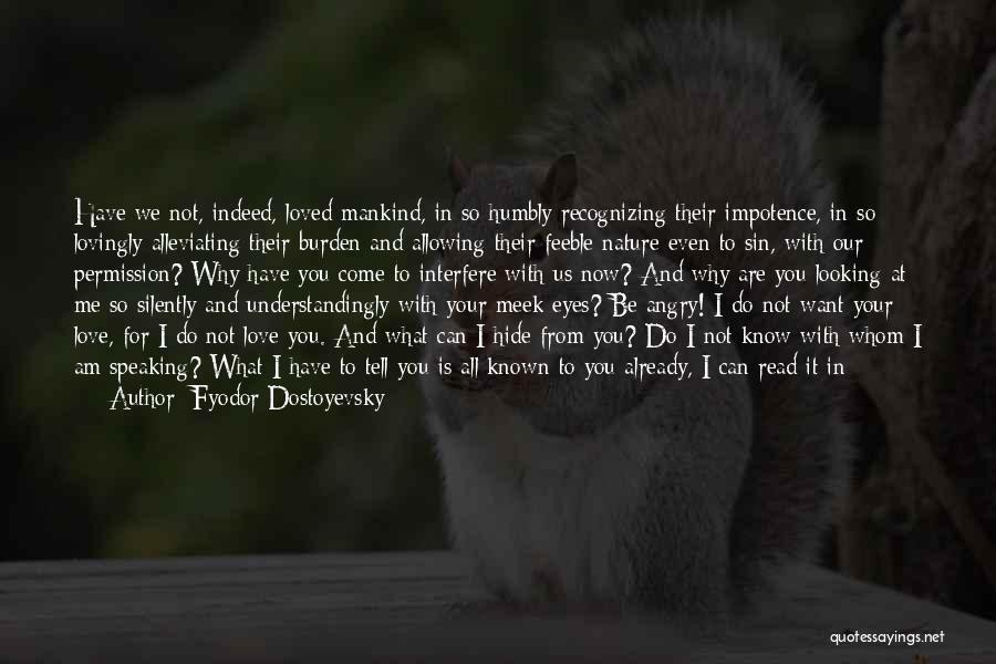 Interfere Quotes By Fyodor Dostoyevsky