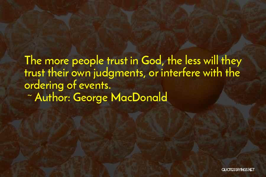 Interfere Quotes By George MacDonald
