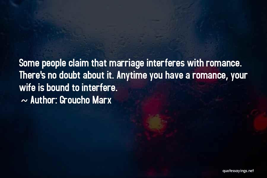 Interfere Quotes By Groucho Marx