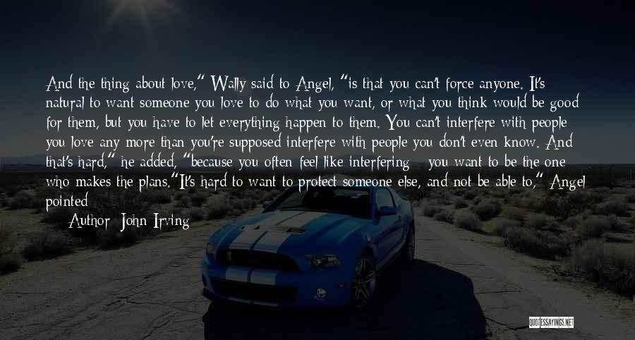 Interfere Quotes By John Irving