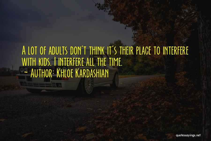 Interfere Quotes By Khloe Kardashian
