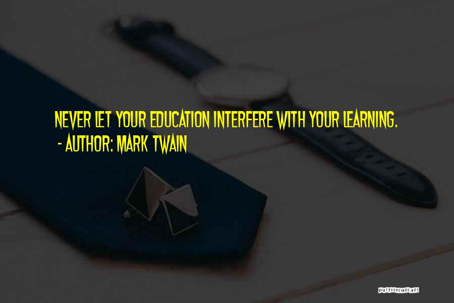 Interfere Quotes By Mark Twain