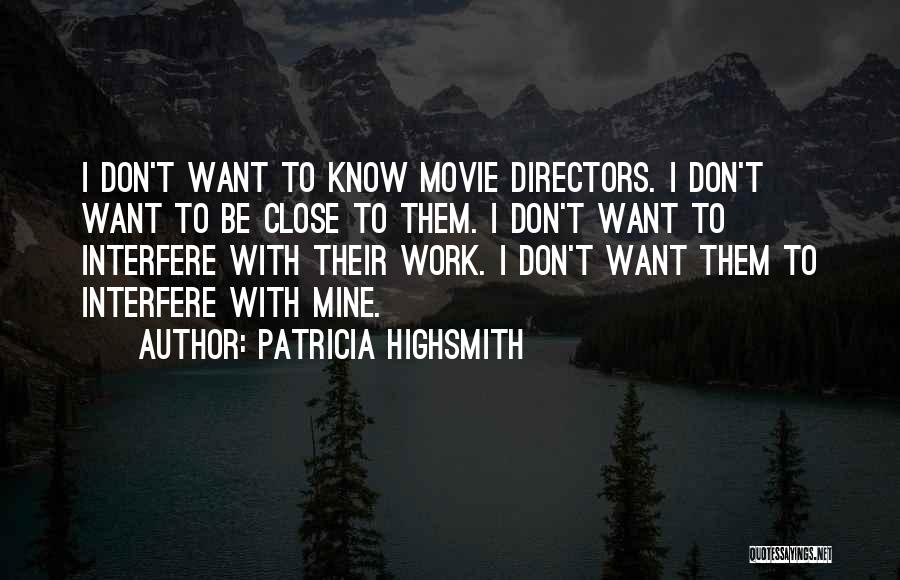 Interfere Quotes By Patricia Highsmith