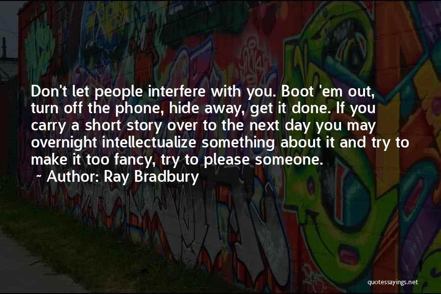 Interfere Quotes By Ray Bradbury