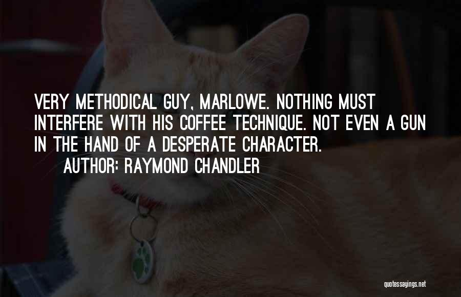 Interfere Quotes By Raymond Chandler