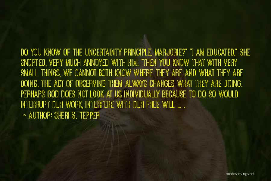 Interfere Quotes By Sheri S. Tepper