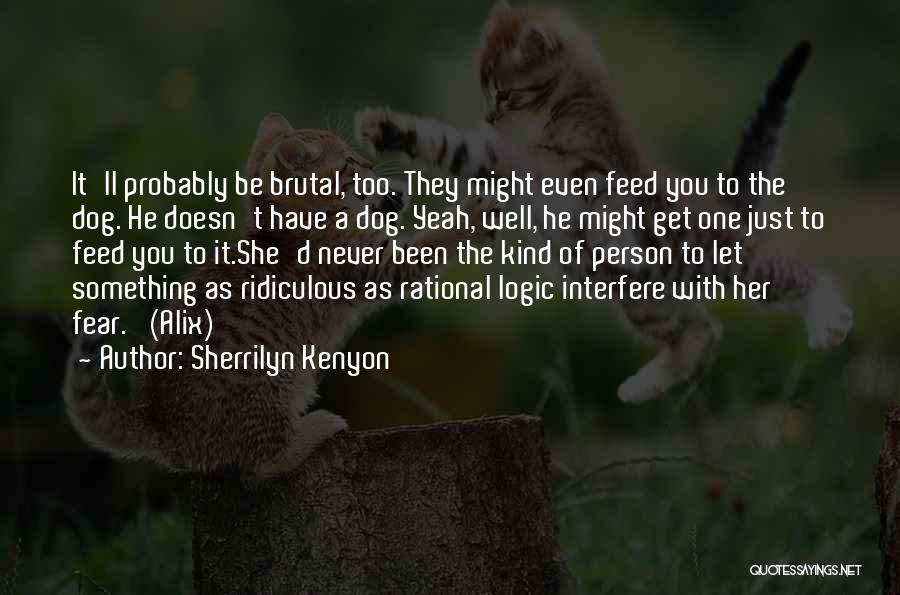 Interfere Quotes By Sherrilyn Kenyon