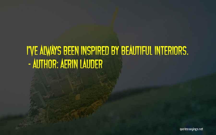Interiors Quotes By Aerin Lauder