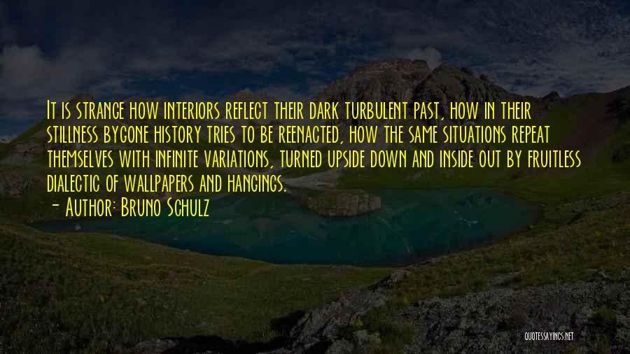 Interiors Quotes By Bruno Schulz