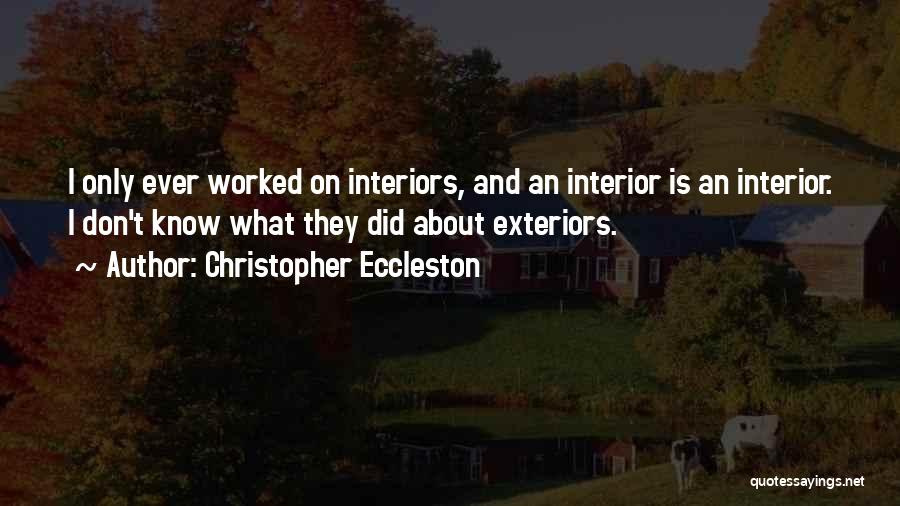 Interiors Quotes By Christopher Eccleston