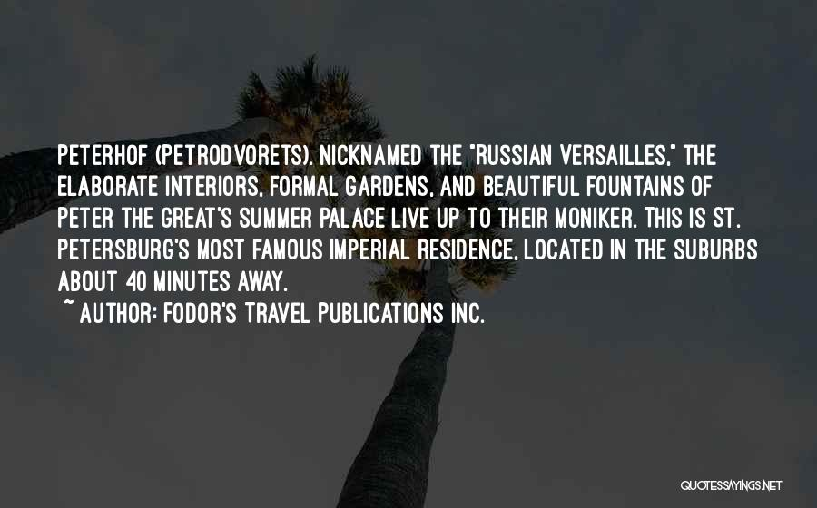 Interiors Quotes By Fodor's Travel Publications Inc.