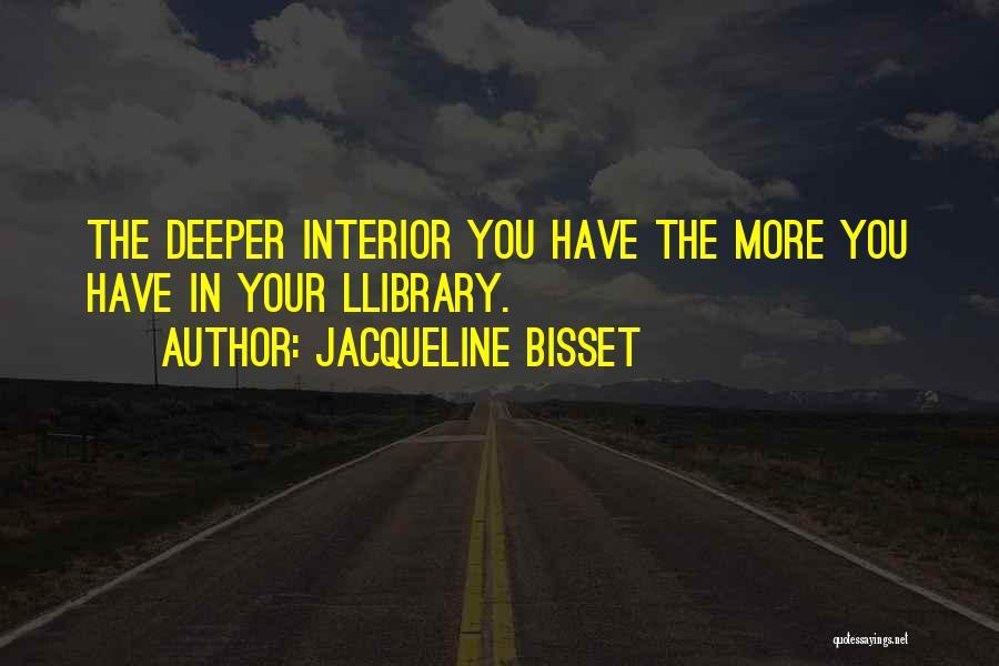 Interiors Quotes By Jacqueline Bisset
